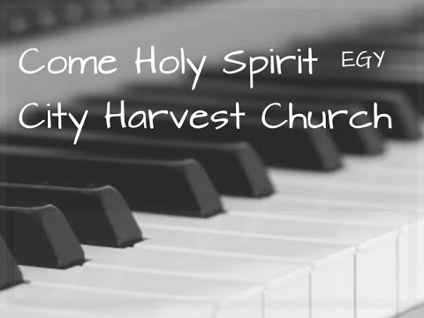 Come Holy Spirit Cover (City Harvest Church) - Instrumental (Piano) - EGY