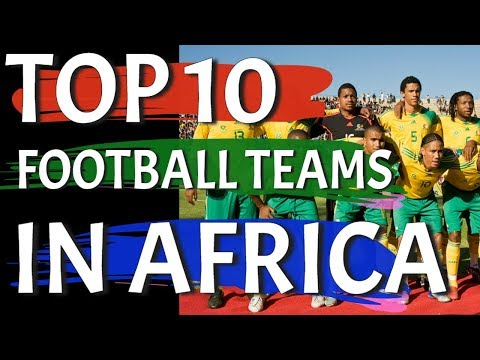 Top 10 African Soccer Teams of All Time