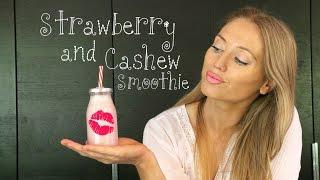 Strawberry and Cashew Smoothie - tastes amazing