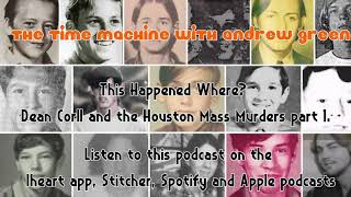 This Happened Where? Houston Mass Murders and Dean Corll. Part 1