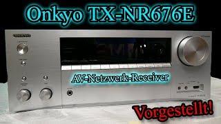Onkyo TX-NR676E AV-Receiver [Vorgestellt!]