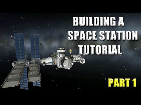 Kerbal Space Program Tutorial Building a Space Station Part