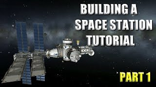 Kerbal Space Program Tutorial Building a Space Station Part 1