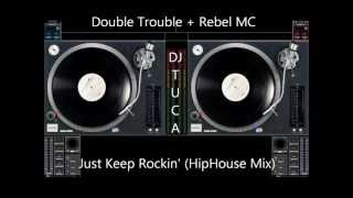 Double Trouble + Rebel MC ‎-- Just Keep Rockin