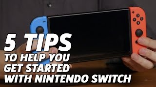 5 Tips To Help You Get Started With Nintendo Switch