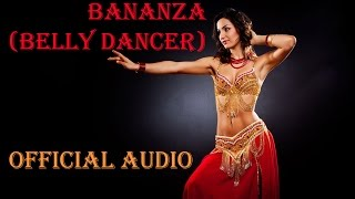Vex - Bananza (Belly Dancer)