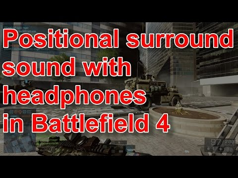 Positional surround sound with headphones in Battlefield 4