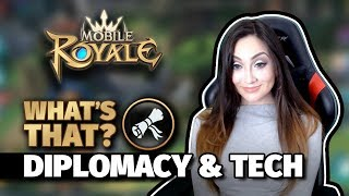 Mobile Royale : What's That?  Diplomacy & Tech