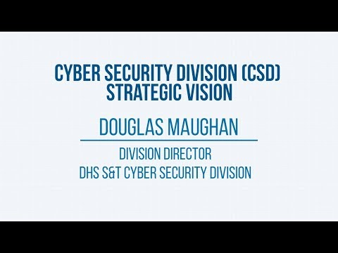 2017 R&D Showcase: S&T Cyber Security Division Strategic Vision