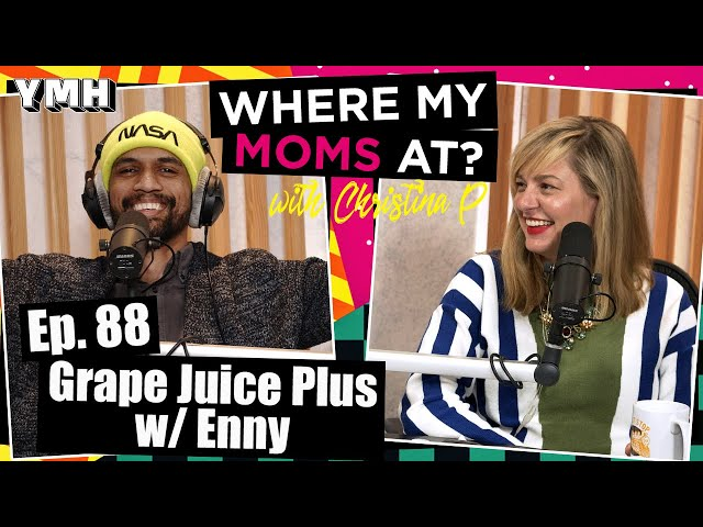 Ep. 88 Grape Juice Plus w/ Enny | Where My Moms At Podcast