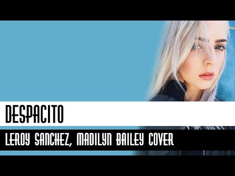 Despacito Lyrics - Luis Fonsi, Daddy Yankee ft. Justin Bieber (Madilyn Bailey & Leroy Sanchez Cover)