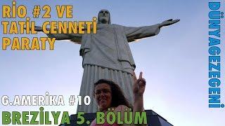 Rio ( Christo Redentor ) ve Paraty Brezilya #5 G.Amerika #10 Dünya Gezegeni DG