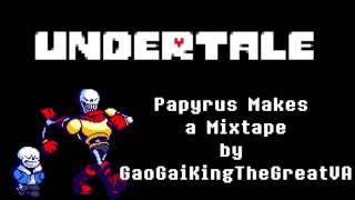 (Cover) Undertale - Papyrus Makes a Mixtape by GaoGaiKingTheGreatVA thumbnail