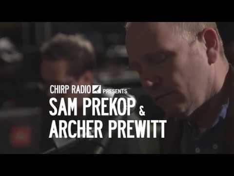 CHIRP FACTORY SESSION 003 - SAM PREKOP & ARCHER PREWITT - 05/06