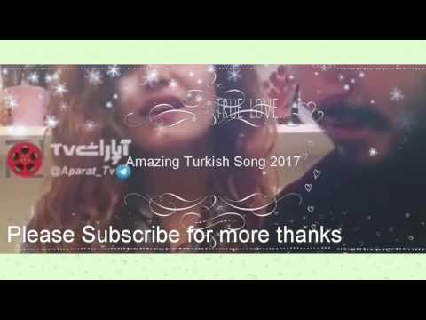 New Turkish Song May 15,2017