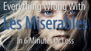 Everything Wrong With Les Miserables In 6 Minutes Or Less