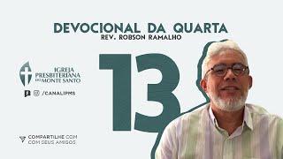 DEVOCIONAL DA QUARTA #13 - Rev. Robson Ramalho | 24/06/2020