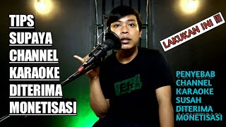 TIPS MONETISASI CHANNEL KARAOKE | dan penyebab channel karaoke susah diterima