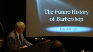 Dr. David Wright - Future History of Barbershop (part 2: evolution)