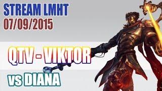 Stream cá nhân QTV 7/9: VIKTOR vs DIANA ✔