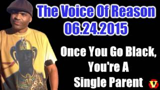 The Voice Of Reason 06.24.2015