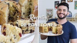 3 Receitas de Panetone Caseiro- Super Fácil