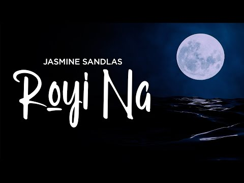 Royi Na | Jasmine Sandlas ft. Raaginder | Official Music Video | Latest Punjabi Songs 2021