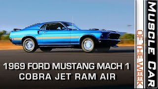 1969 Ford Mustang Mach 1 428 Cobra Jet Ram Air: Muscle Car Of The Week Video Episode 244