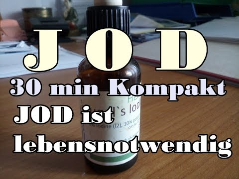 J O D - 30 min KOMPAKT-I N F O / JOD ist LEBENS-NOT-WENDIG!!!