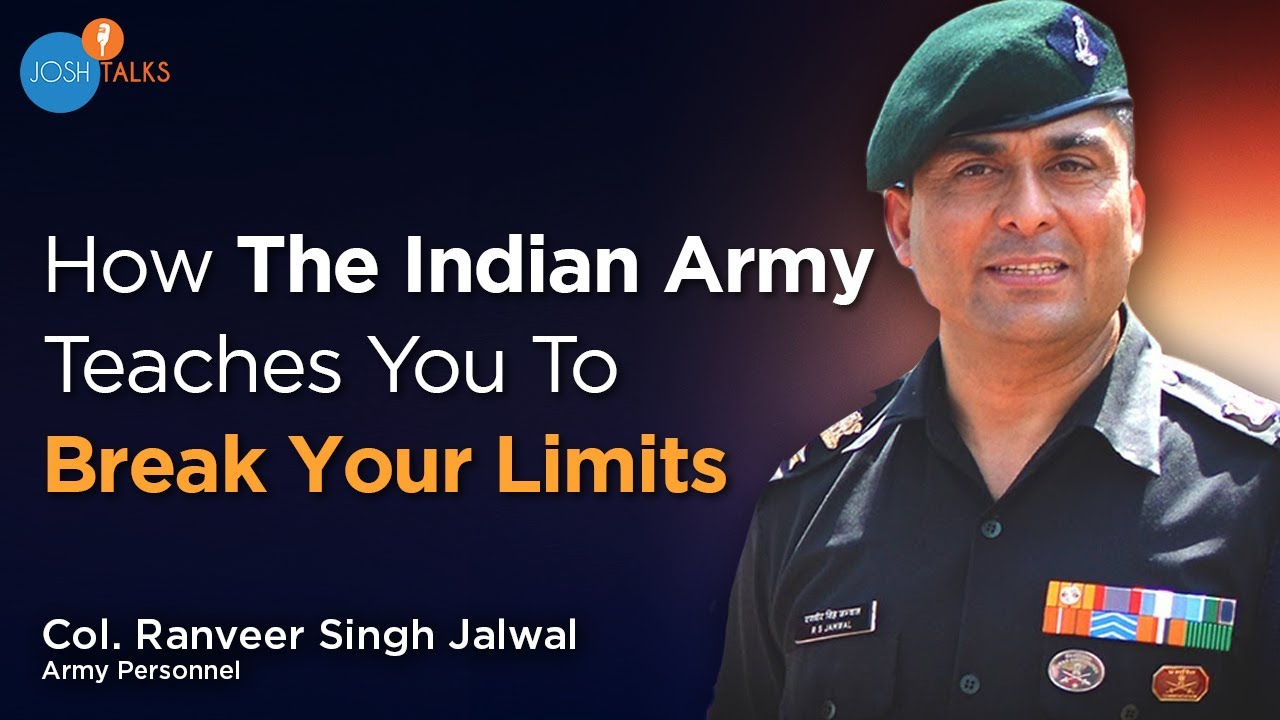 How Indian Army Teaches You To Never Give Up | Col. Ranveer Singh Jamwal | Josh Talks