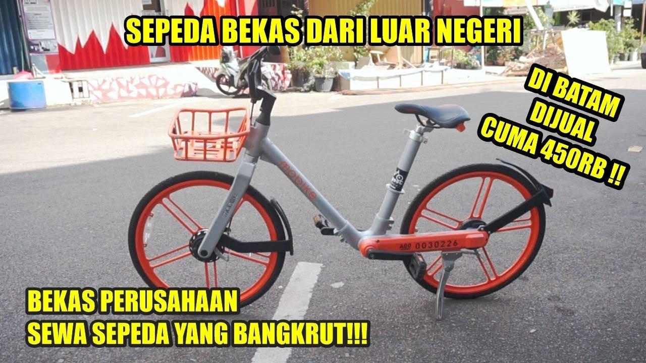 Review Sepeda Mobike Bekas Startup Sewa Sepeda Yang Bangkrut Barang Bekas Batam Youtube