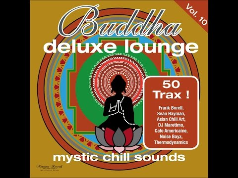 Various Artists - Buddha Deluxe Lounge, Vol. 10 - Mystic Chill Sounds (Manifold Records) [Full A...