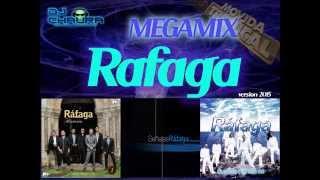 RAFAGA MEGAMIX Version 2015 - Dj Chaura