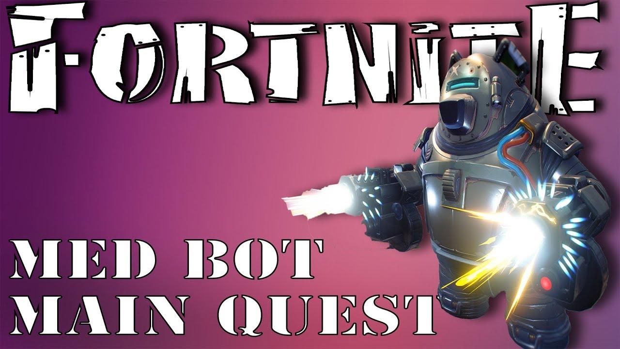 fortnite med bot main quest what survivors to look for where - medbot fortnite mission