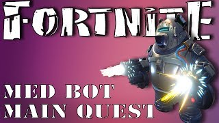 Fortnite - Med Bot Main Quest (What survivors to look for+ where )