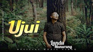 LUNDU MANURUNG - UJUI I LAGU BATAK TERBARU 2021 I OFFICIAL MUSIC VIDEO