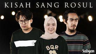 Download Lagu SABYAN - KISAH SANG ROSUL | COVER mp3
