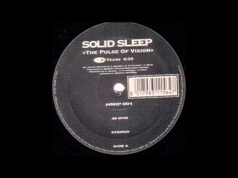 Solid Sleep - Tears (The Pulse Of Vision)