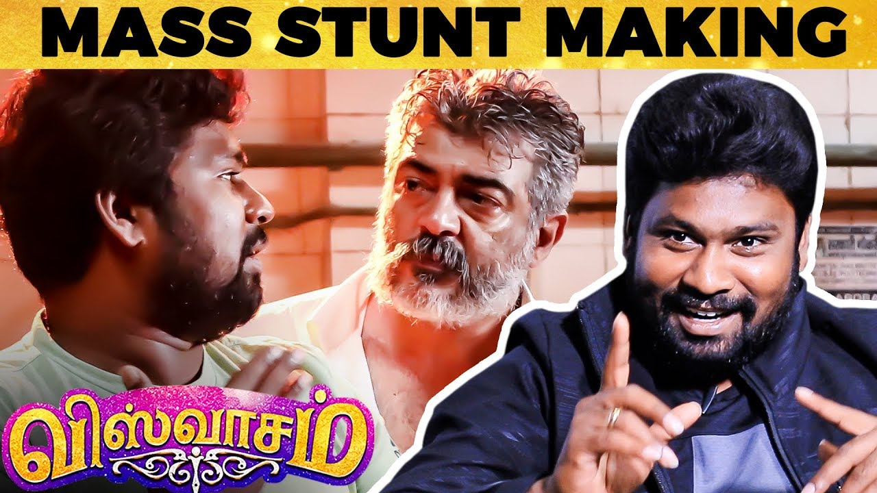 Viswasam Fights - TERROR Scene by Scene Narration by Stunt Master Dhilip Subbarayan | SS 60