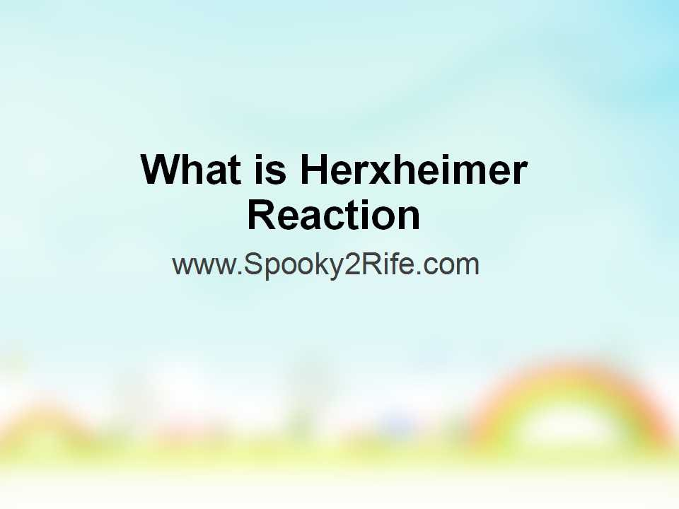 What is Healing Crisis or Herxheimer Reaction
