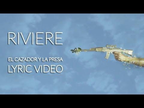 RIVIERE - El Cazador y la Presa (Lyric Video)