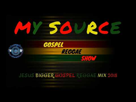 Jesus Bigger Gospel  Mix 2018