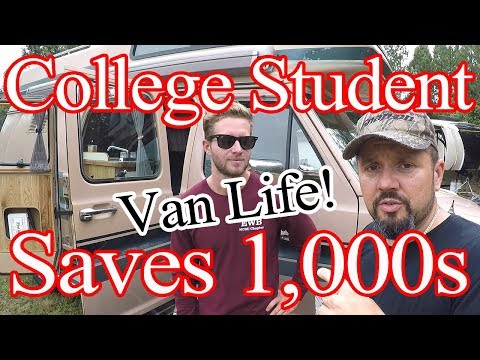 21 Year Old Van Dwelling College Student - Saves 1,000s