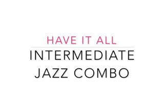 Have it All   Intermediate Jazz Combo