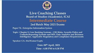 Intermediate Paper 7A: EIS - Topic:Chapter 5: Core Banking Systems,Evening session Date:08-04-2021