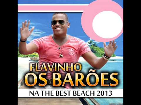 FLAVINHO DOWNLOAD GRATUITO BAROES 2010 CD E OS