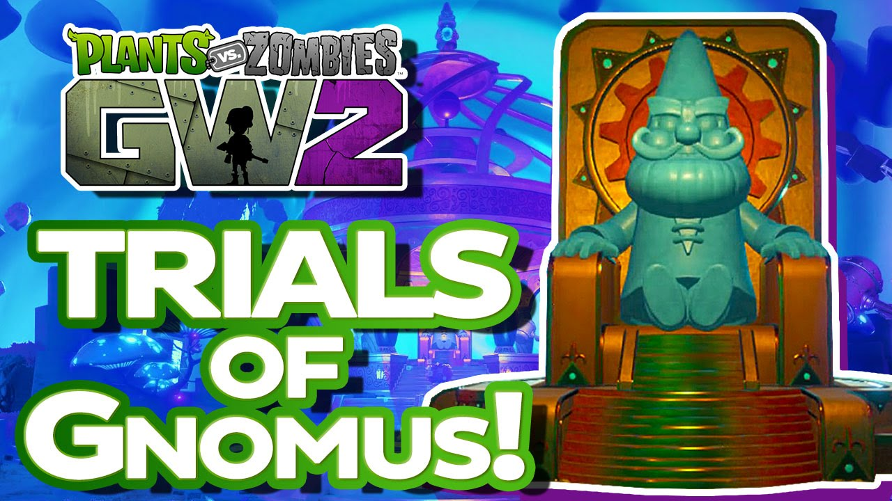 Plants Vs Zombies Garden Warfare 2 The Trials Of Gnomus Youtube