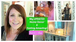 Karen's Vlog:  My Updated Home Decor & Feeling Amazing! 2019