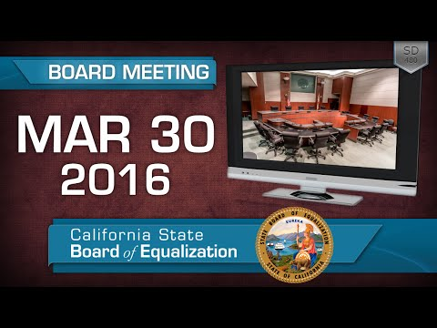 March 30, 2016 California State Board of Equalization Board Meeting