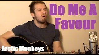 Do Me A Favour - Arctic Monkeys (Ollie Bryan acoustic cover)